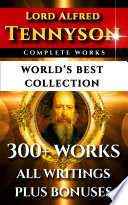 Tennyson Complete Works – World's Best Collection