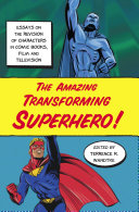 The Amazing Transforming Superhero!
