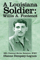 A Louisiana Soldier: Willis A. Fontenot: 86th Chemical Mortar Battalion, WWII