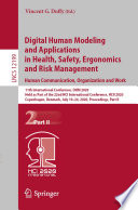 Digital Human Modeling and Applications in Health  Safety  Ergonomics and Risk Management  Human Communication  Organization and Work