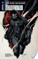Shadowman Vol  4  Fear  Blood  and Shadows TPB
