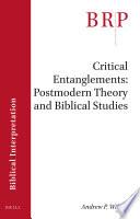 Critical Entanglements Postmodern Theory And Biblical Studies
