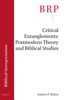 Critical Entanglements  Postmodern Theory and Biblical Studies