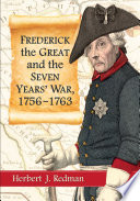 Frederick the Great and the Seven Years  War  1756 1763