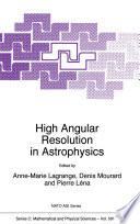 High Angular Resolution In Astrophysics