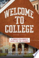 """Welcome to College: A Christ-Follower's Guide for the Journey"" by Jonathan Morrow"