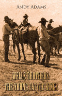 Wells Brothers: The Young Cattle Kings Pdf/ePub eBook