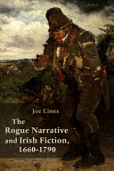 The Rogue Narrative and Irish Fiction  1660 1790