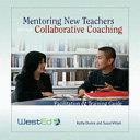 Mentoring New Teachers Through Collaborative Coaching