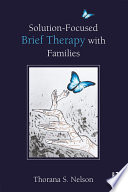 Solution Focused Brief Therapy with Families