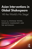 Asian Interventions in Global Shakespeare