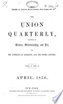 The Union Quarterly, Devoted to Science, Statesmanship, and Art, the Interests of Humanity, and Our United Country