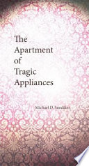 The Apartment of Tragic Appliances