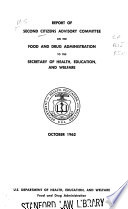 Report Of Second Citizens Advisory Committee On The Food And Drug Administration To The Secretary Of Health Education And Welfare