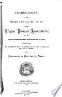 Transactions of the     Annual Reunion of the Oregon Pioneer Association