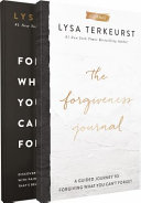 FORGIVING WHAT YOU CAN'T FORGET WITH THE FORGIVENESS JOURNAL.