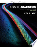 """Business Statistics: For Contemporary Decision Making"" by Ken Black"