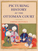 Pdf Picturing History at the Ottoman Court Telecharger