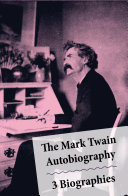 The Mark Twain Autobiography   3 Biographies