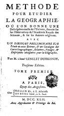 Methode pour etudier la geographie avec un discours preliminaire sur l'etude de cette science etc. Troisieme edition. - Paris, Rollain fils 1742