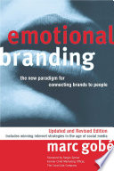 """Emotional Branding: The New Paradigm for Connecting Brands to People"" by Marc Gobe"
