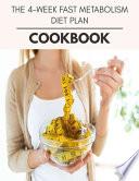 The 4-week Fast Metabolism Diet Plan Cookbook