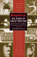 Esquire s Big Book of Great Writing