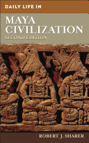Daily Life in Maya Civilization, 2nd Edition