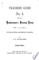 Teacher s Guide No  1   Companion to Bartholomew s Drawing books Nos  1  2  3  and 4 for Teachers and Students Using Bartholomew s Drawing books