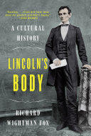 Lincoln's Body: A Cultural History