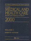 Medical and Health Care Books and Serials in Print, 2000