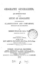 Geography Generalized  Or  An Introduction to the Study of Geography on the Principles of Classification and Comparison