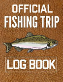 Official Fishing Trip Log Book