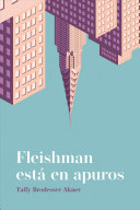 TOBY FLEISHMAN ESTA EN APUROS/ FLEISHMAN IS IN TROUBLE. Pdf/ePub eBook