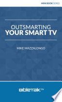Outsmarting Your Smart TV