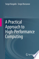 A Practical Approach to High Performance Computing