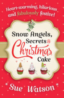 Snow Angels, Secrets and Christmas Cake Pdf/ePub eBook