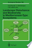 Landscape Disturbance and Biodiversity in Mediterranean Type Ecosystems