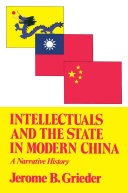Intellectuals and the State in Modern China