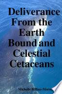 Deliverance from the Earth Bound and Celestial Cetaceans