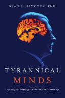 Tyrannical Minds: Narcissism, Personality, and Dictatorship Pdf/ePub eBook