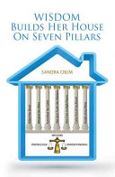 Wisdom Builds Her House on Seven Pillars