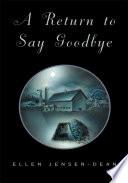 A Return To Say Goodbye