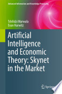 Artificial Intelligence and Economic Theory  Skynet in the Market