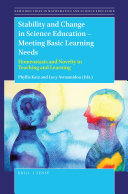 Stability and Change in Science Education -- Meeting Basic Learning Needs
