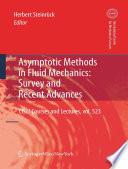 Asymptotic Methods in Fluid Mechanics  Survey and Recent Advances Book