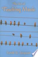 """The Art of Teaching Music"" by Estelle Ruth Jorgensen"