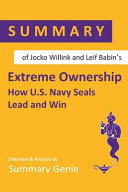 Summary of Jocko Willink and Leif Babin s Extreme Ownership