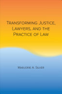 Transforming Justice Lawyers And The Practice Of Law
