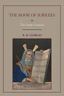 The Book of Jubilees  Or Little Genesis